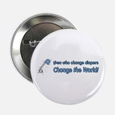 """Change Diapers, Change The World 2.25"""" Button"""