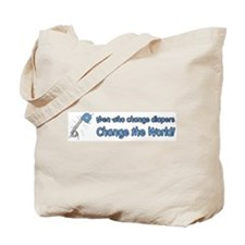Change Diapers, Change The World Tote Bag