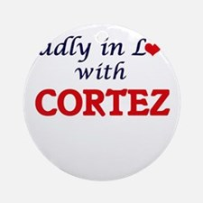 Madly in love with Cortez Round Ornament