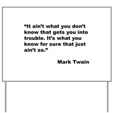 Mark Twain Quote on Trouble Yard Sign