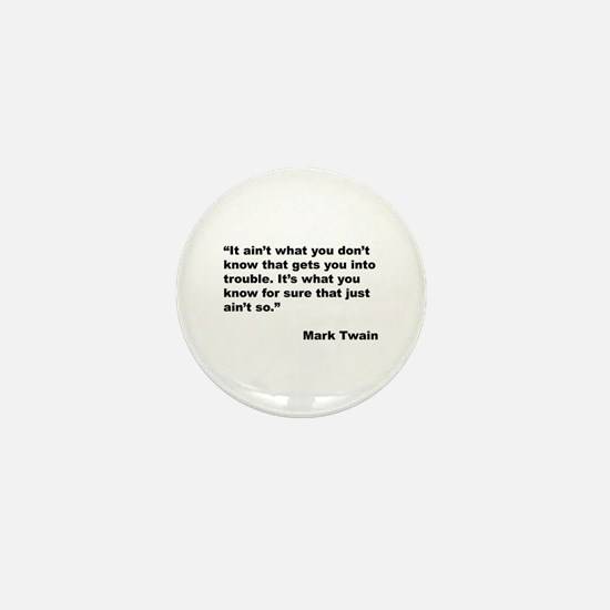 Mark Twain Quote on Trouble Mini Button