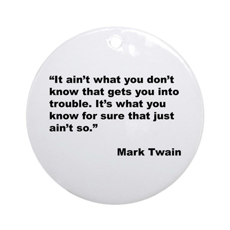 Mark Twain Quote on Trouble Ornament (Round)
