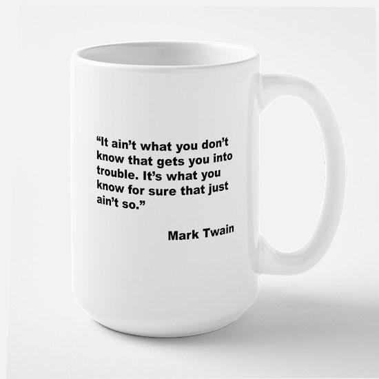 Mark Twain Quote on Trouble Large Mug