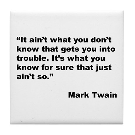 Mark Twain Quote on Trouble Tile Coaster