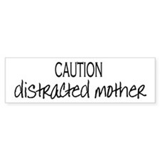 distracted mother Bumper Bumper Sticker