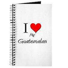 I Love My Guatemalan Journal
