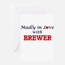 Madly in love with Brewer Greeting Cards