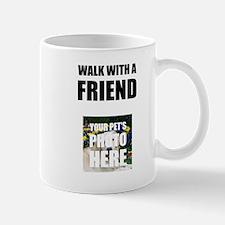 Walk With A Friend Pet Personalize It! Mugs