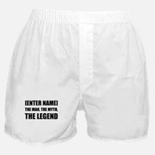 Man Myth Legend Personalize It! Boxer Shorts