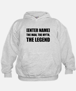 Man Myth Legend Personalize It! Hoodie