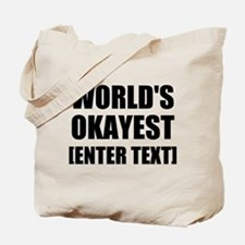 World's Okayest Personalize It! Tote Bag