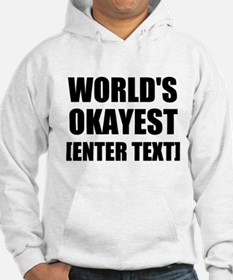 World's Okayest Personalize It! Hoodie