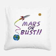 Mars Or Bust!! Square Canvas Pillow