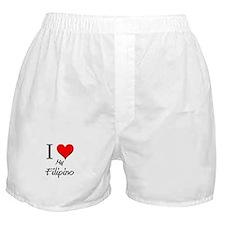 I Love My Filipino Boxer Shorts