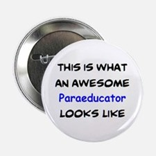 """awesome paraeducator 2.25"""" Button"""
