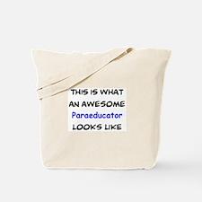 awesome paraeducator Tote Bag