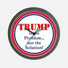 Trump, the problem, not the solution Wall Clock
