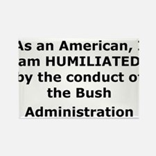 Humiliated by the Bush Admini Rectangle Magnet