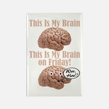 My Brain On Friday Magnets