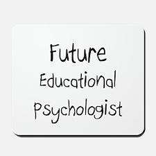 Future Educational Psychologist Mousepad