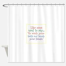 What mama said Shower Curtain