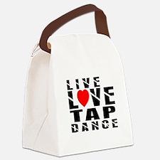 Live Love Tap Dance Designs Canvas Lunch Bag