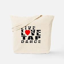 Live Love Tap Dance Designs Tote Bag
