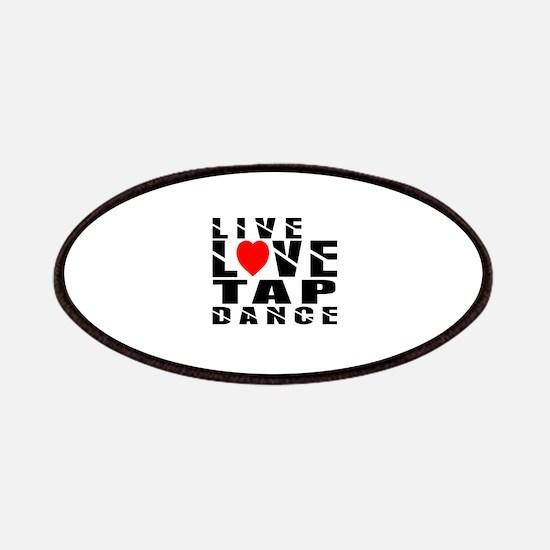 Live Love Tap Dance Designs Patch