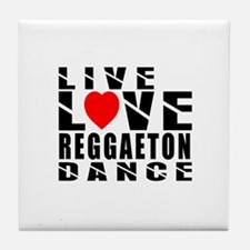 Live Love Reggaeton Dance Designs Tile Coaster