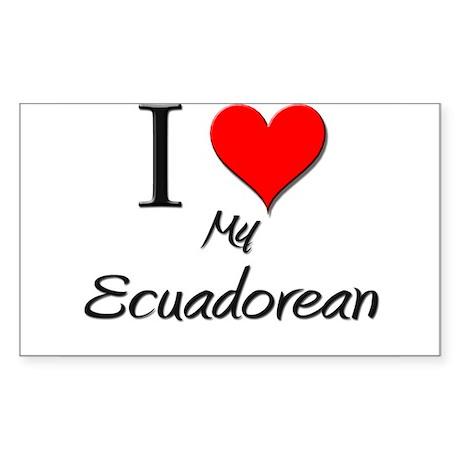 I Love My Ecuadorean Rectangle Sticker