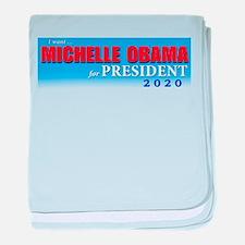 I WANT MICHELLE OBAMA FOR PRESIDENT 2 baby blanket