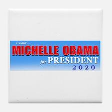 I WANT MICHELLE OBAMA FOR PRESIDENT 2 Tile Coaster