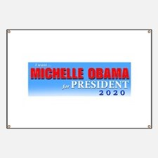 I WANT MICHELLE OBAMA FOR PRESIDENT 2020 Banner