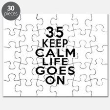 35 Keep calm Life Goes On Puzzle