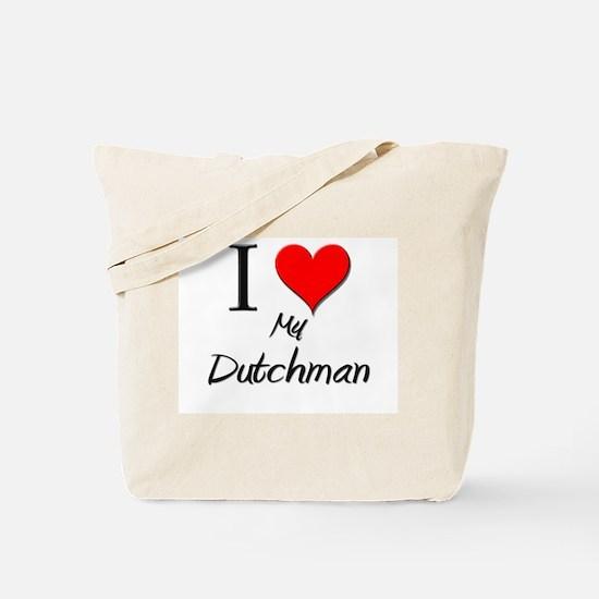I Love My Dutchman Tote Bag