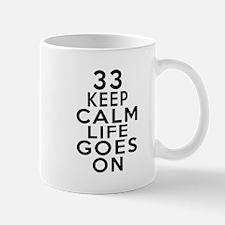 33 Keep calm Life Goes On Mug