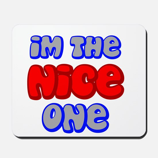 Im the Nice One stand out Mousepad