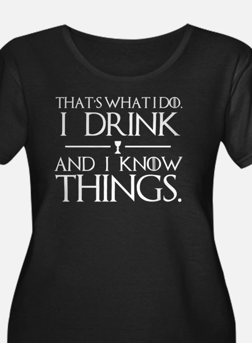 I Know Things Plus Size T-Shirt