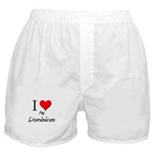 I Love My Dominican Boxer Shorts