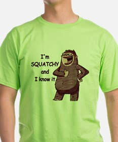 Squatchy & I Know I T-Shirt