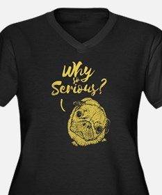 Why So Serious? Plus Size T-Shirt