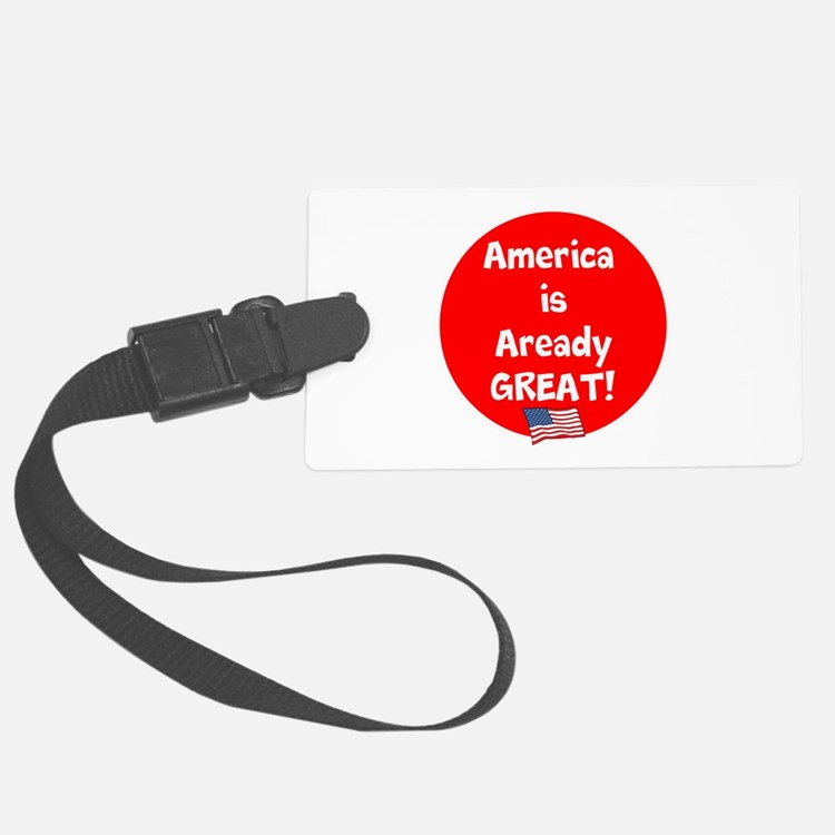 America is already great! Luggage Tag