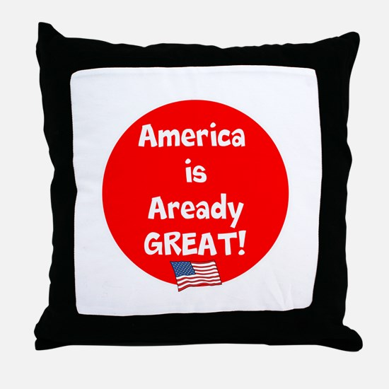 America is already great! Throw Pillow