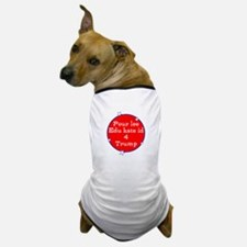 Poorly educated for Trump Dog T-Shirt