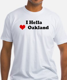 I Hella Love Oakland T-Shirt