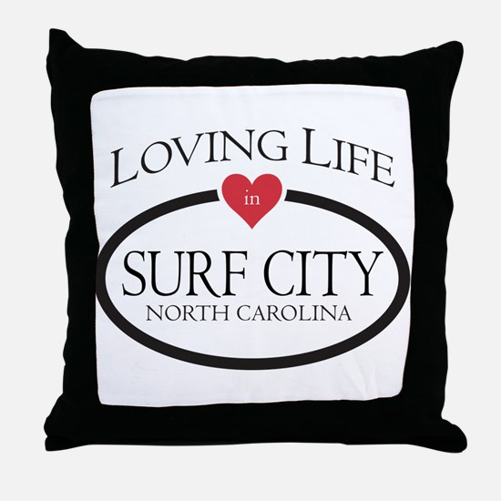 Loving Life in Surf City, NC Throw Pillow
