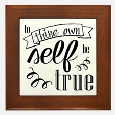 To Thing Own Self Be True Framed Tile