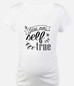 To Thing Own Self Be True Shirt