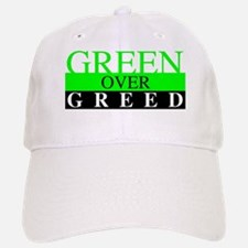 Green Over Greed Baseball Baseball Baseball Cap