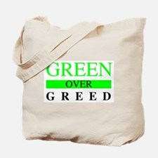 Green Over Greed Tote Bag